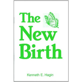 The New Birth, by Kenneth E. Hagin