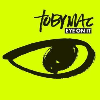 Eye On It, by tobyMac, CD