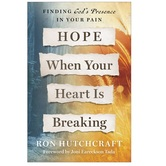 Pre-buy, Hope When Your Heart Is Breaking: Finding God's Presence in Your Pain, by Ron Hutchcraft