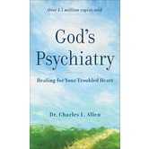 God's Psychiatry: Healing for Your Troubled Heart, by Charles L. Allen