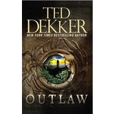 Outlaw, Outlaw Chronicles Series, Book 1, by Ted Dekker
