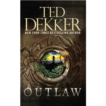 Outlaw, Outlaw Chronicles Series, Book 1, by Ted Dekker, Mass Market Paperbound