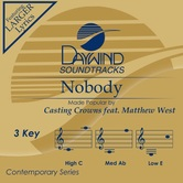 Nobody, Accompaniment Track, As Made Popular by Casting Crowns and Matthew West, CD