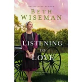 Listening to Love: An Amish Journey Novel, by Beth Wiseman, Paperback