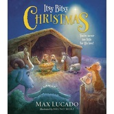 Itsy Bitsy Christmas: You're Never Too Little For His Love, by Max Lucado & Bruno Merz