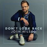 Don't Look Back EP, by Josh Wilson, CD