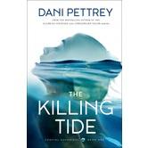 The Killing Tide, Coastal Guardians, Book 1, by Dani Pettrey, Paperback