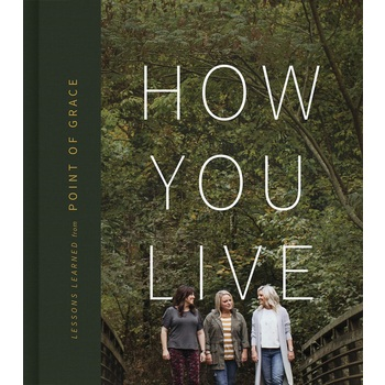 How You Live, by Leigh Cappillino, Shelley Breen, & Denise Jones