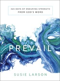 Prevail: 365 Days of Enduring Strength from Gods Word, by Susie Larson, Hardcover