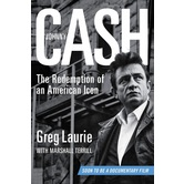 Johnny Cash: The Redemption of an American Icon, by Greg Laurie and Marshall Terrill, Hardcover