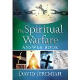 The Spiritual Warfare Answer Book, by David Jeremiah