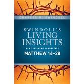 Swindolls Living Insights on Matthew 16–28, by Charles R. Swindoll, Hardcover