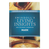 Insights on Mark, Swindoll's Living Insights New Testament Commentary, by Charles R. Swindoll