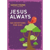 Jesus Always: 365 Devotions For Kids, by Sarah Young
