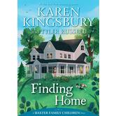 Finding Home: A Baxter Family Children Story, by Karen Kingsbury and Tyler Russell, Hardcover