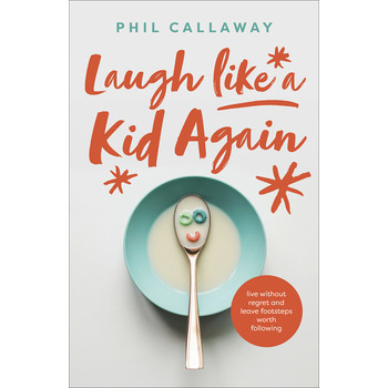 Laugh like a Kid Again, by Phil Callaway, Paperback