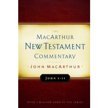 MacArthur New Testament Commentary: John 1-11