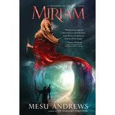 Miriam: A Treasures of the Nile Novel, Book 2, by Mesu Andrews