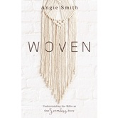 Pre-buy, Woven: Understanding the Bible as One Seamless Story, by Angie Smith, Paperback