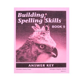 Christian Liberty Press, Building Spelling Skills Book 5 Answer Key, 2nd Ed, Paperback, 45 Pages, Grade 5