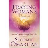 The Praying Woman's Devotional: Let God's Word Change Your Life, by Stormie Omartian
