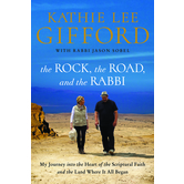 The Rock, The Road, And The Rabbi, by Kathie Lee Gifford and Rabbi Jason Sobel