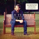 I Serve A Savior, by Josh Turner, CD