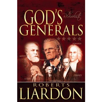 God's Generals: The Revivalists, by Roberts Liardon
