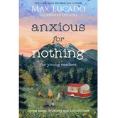 Pre-buy, Anxious for Nothing for Young Readers, by Max Lucado, Paperback