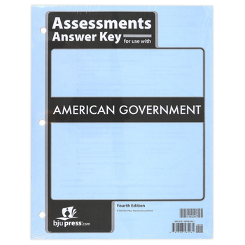 BJU Press, American Government Assessments Answer Key, 4th Edition, 108 Pages, Grade 12