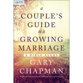 A Couple's Guide to a Growing Marriage: A Bible Study, by Gary Chapman