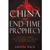 Pre-buy, China and End-Time Prophecy, by Eugene Bach, Paperback