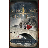 Kingdoms Hope, Kingdom Series, Book 2, by Chuck Black, Paperback
