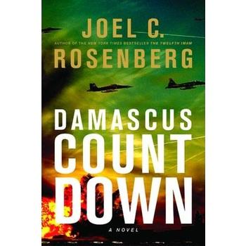 Damascus Countdown, The Twelfth Imam Series, Book 3, by Joel C. Rosenberg, Paperback