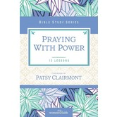 Praying With Power, Women of Faith Bible Study Series, by Christa Kinde