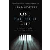 One Faithful Life: A Harmony of the Life and Writings of the Apostle Paul, by John MacArthur
