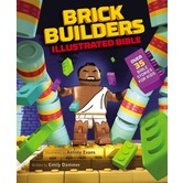 Brick Builder's Illustrated Bible: Over 35 Bible Stories For Kids, by Emily Dammer and Antony Evans
