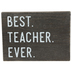 Best Teacher Ever Tabletop Sign, MDF Wood, Black, 7 x 5 1/4 x 3/4 inches