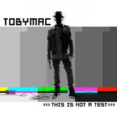 This Is Not a Test, by tobyMac, CD