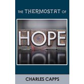 The Thermostat of Hope, by Charles Capps