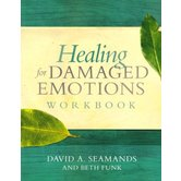 Healing for Damaged Emotions Workbook, by David A. Seamands and Beth Funk