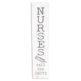 P. Graham Dunn, Nurses Call The Shots Tabletop Plaque, Wood, 7 1/4  x 1 1/2 inches