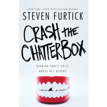 Crash The Chatterbox: Hearing God's Voice Above All Others, by Steven Furtick, Paperback
