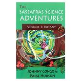 The Sassafras Science Adventures Volume 3 Botany, Paperback, Grades K-5