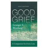 Good Grief: Gift Edition, by Granger E. Westberg, Hardcover