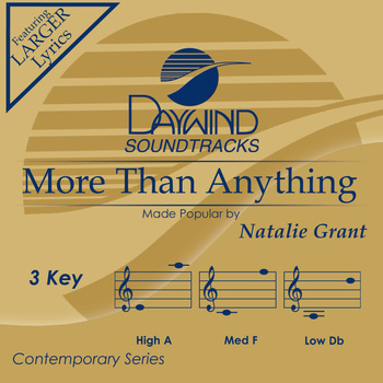 More Than Anything, Accompaniment Track, As Made Popular by Natalie Grant, CD