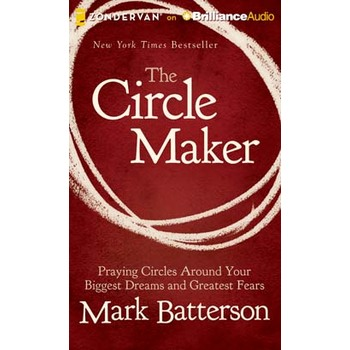 The Circle Maker, by Mark Batterson, Audiobook