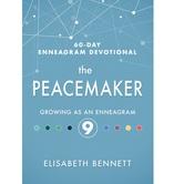 The Peacemaker: Growing as an Enneagram 9, 60-Day Enneagram Devotional, by Elisabeth Bennett