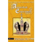 Autoridad Espiritual, by Watchman Nee
