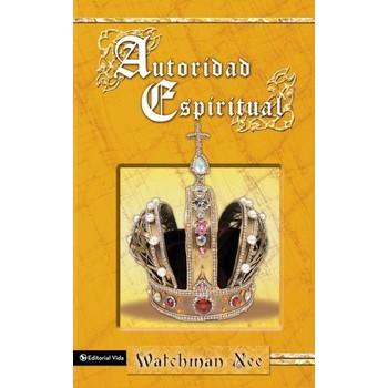 Autoridad Espiritual, by Watchman Nee